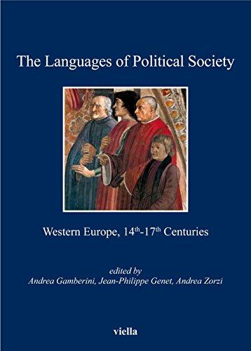 The Languages of Political Society: Western Europe, 14th-17th Centuries (I libri di Viella)