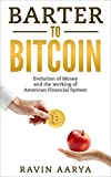 Barter to Bitcoin: Evolution of Money and the working of American Financial System