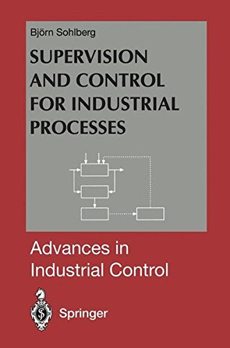 SUPERVISION AND CONTROL FOR INDUSTRIAL PROCESSES par Bjorn Sohlberg