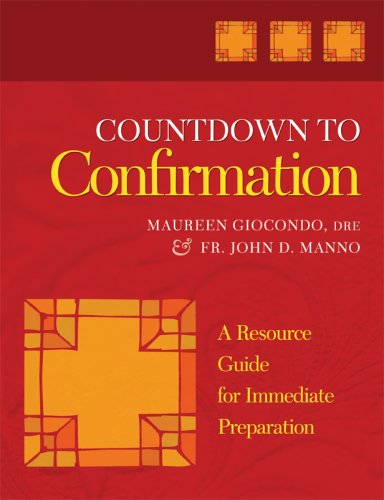 Countdown to Confirmation: A Resources Guide for Immediate Preparation