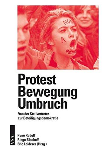 (Protest – Bewegung – Umbruch: Von der Stellvertreter- zur Beteiligungsdemokratie)