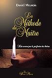 La Méthode du Maître: Huit exercices pour la purification des chakras