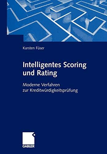 Intelligentes Scoring und Rating: Moderne Verfahren zur Kreditwürdigkeitsprüfung