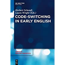 Code-Switching in Early English (Topics in English Linguistics) (Topics in English Linguistics [TIEL])