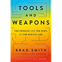 Tools and Weapons: The first book by Microsoft CLO Brad Smith, exploring the biggest questions facing humanity about tech