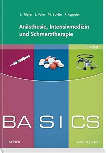 BASICS Anästhesie, Intensivmedizin und Schmerztherapie