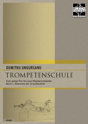 Trompetenschule: Vom ersten Ton bis zum Meistertrompeter (Band 1) für Trompete