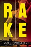 [ RAKE By Phillips, Scott ( Author ) Hardcover May-28-2013