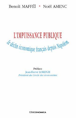 L'impuissance publique : Le déclin économique français depuis Napoléon