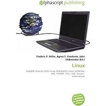 Linux: Copyleft, Linux ou GNU/ Linux, Distribution Linux, Vente liée, KDE, GNOME, Xfce, LXDE, Serveur  informatique