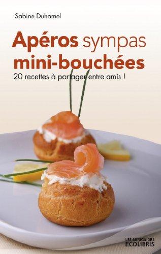 Apéros sympas : Mini-bouchées, 20 recettes à partager entre amis ! - Sabine Duhamel sur Bookys