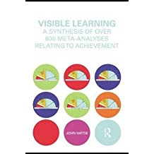[(Visible Learning : A Synthesis of Over 800 Meta-Analyses Relating to Achievement)] [By (author) John Hattie] published on (March, 2009)
