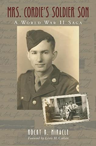 Mrs. Cordiea??s Soldier Son: A World War II Saga (Sam Rayburn Series on Rural Life, sponsored by Texas A&M University-Commerce) by Rocky R. Miracle