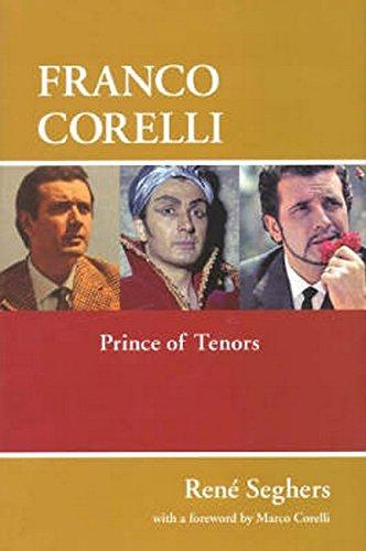 Franco Corelli: Prince of Tenors por Rene Seghers