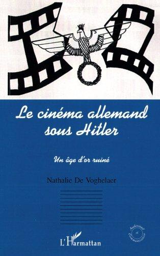 Le cinema allemand sous hitler. un age d'or ruine