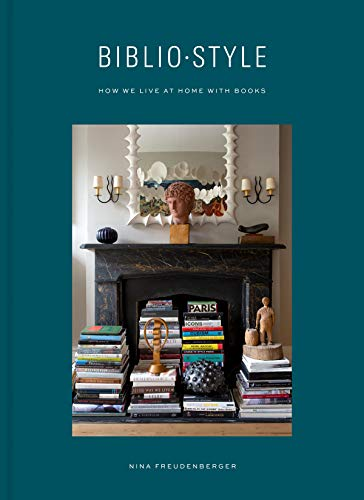 Bibliostyle: How We Live at Home with Books (Print Home At)