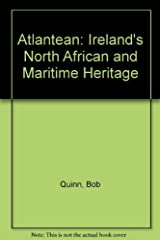 Atlantean: Ireland's North African and Maritime Heritage by Bob Quinn (1989-02-01) Paperback