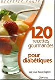 120 recettes gourmandes pour diabétiques