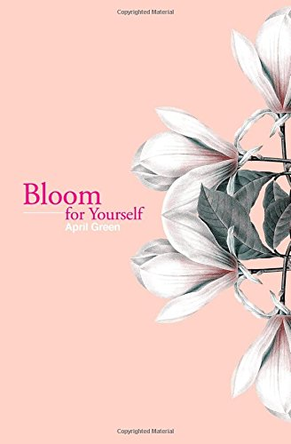 Bloom for Yourself por April Green