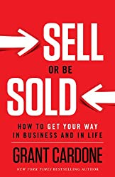 Sell or Be Sold: How to Get Your Way in Business and in Life (English Edition)