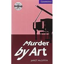 MURDER BY ART LEVEL 5 UPPER INTERMEDIATE BOOK/AUDIO CD PACK (Cambridge English Readers, Level 5)