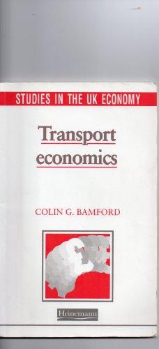 Transport Economics (Studies in the UK Economy)