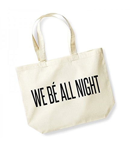 We Be All Night - Large Canvas Fun Slogan Tote Bag Natural/Black