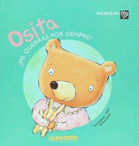 Osita / Little Bear: Me querras por siempre? / Will you love me forever? (Autoestima / Self Esteem) por Lucie Papineau