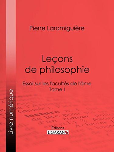 Leçons de philosophie: ou Essai sur les facultés de l'âme - Tome I