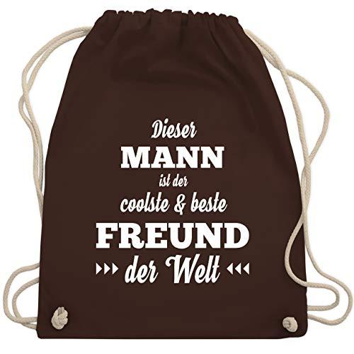 Typisch Männer - Dieser Mann ist der coolste und beste Freund - Unisize - Braun - WM110 - Turnbeutel & Gym Bag (Coolsten Kostüm Ideen)