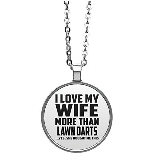 I Love My Wife More Than Lawn Darts - Round Necklace Halskette Kreis Versilberter Anhänger - Geschenk zum Geburtstag Jahrestag Muttertag Vatertag Ostern