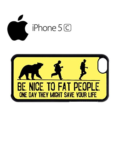 Be Nice to Fat People Mobile Cell Phone Case Cover iPhone 5c Black Schwarz
