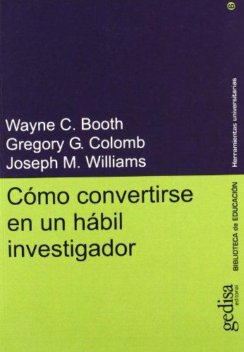 Cómo Convertirse En Un Hábil Investigador (Herramientas Universitaria)