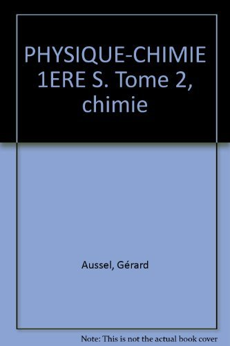 PHYSIQUE-CHIMIE 1ERE S. Tome 2, chimie