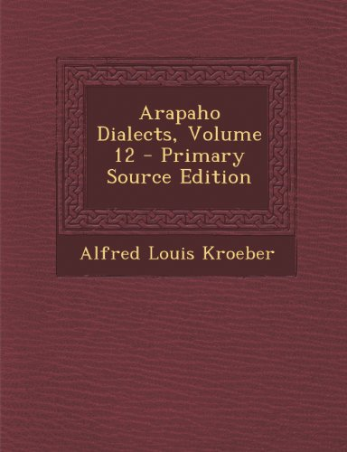 Arapaho Dialects, Volume 12