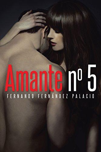 Amante número cinco por Fernando Fernández Palacio