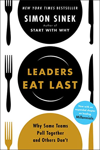 Leaders Eat Last: Why Some Teams Pull Together and Others Don\'t (English Edition)