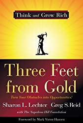 Three Feet from Gold: Turn Your Obstacles into Opportunities! (Think and Grow Rich) by Sharon L. Lechter CPA (2009-10-06)