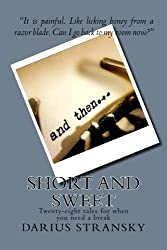 Short and Sweet: Twenty-Eight Tales For When you need a Break