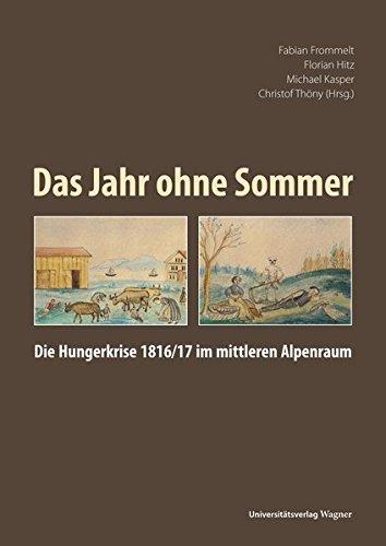 Das Jahr ohne Sommer: Die Hungerkrise 1816/17 im mittleren Alpenraum