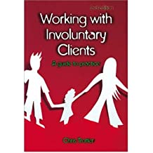 [(Working with Involuntary Clients: A Guide to Practice)] [Author: Christopher Trotter] published on (April, 2006)