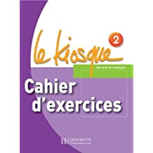 Le Kiosque 2 Cahier D'Exercices (Methode de Francais) (French Edition) by Celine Himber (2014-12-01)
