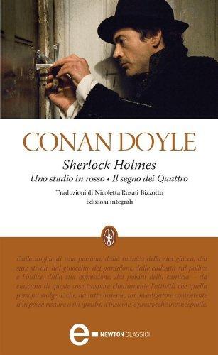 Sherlock Holmes. Uno studio in rosso - Il segno dei Quattro (eNewton Classici)