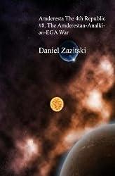 Amderesta The 4th Republic #8. The Amderestan-Analkian EGA War (Amderesta The 3rd/4th Republic Book 9) (English Edition)