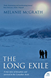 The Long Exile: A true story of deception and survival amongst the Inuit of the Canadian Arctic
