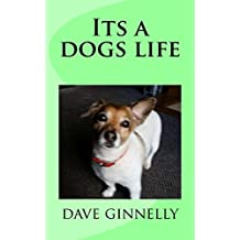 Its a dogs life (English Edition)