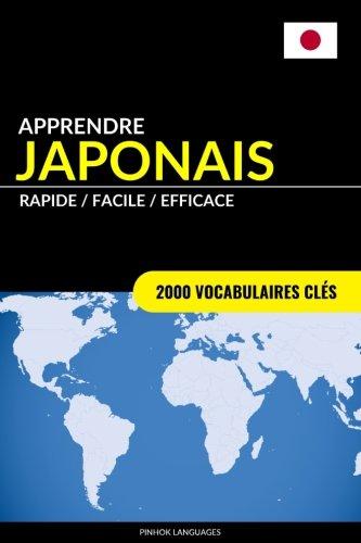 Apprendre le japonais - Rapide / Facile / Efficace: 2000 vocabulaires clés