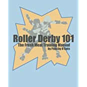 Roller Derby 101: The Fresh Meat Training Manual