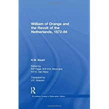 William of Orange and the Revolt of the Netherlands, 1572-84: 1572-1584 (St Andrews Studies in Reformation History)