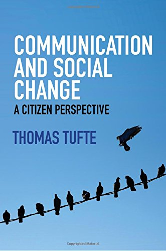 Communication and Social Change: A Citizen Perspective (Global Media and Communication) por Thomas Tufte
